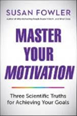 -Master-your-motivation-three-scientific-truths-for-achieving-your-goals