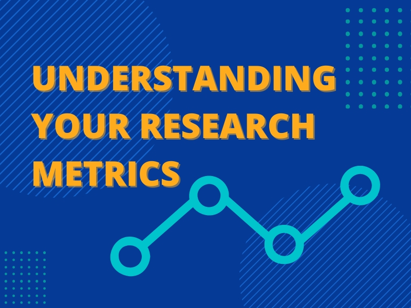 Research Tips 12: Understanding Your Research Metrics
