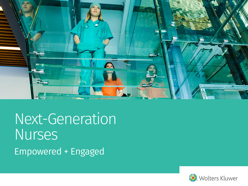 Wolters Kluwer Health Survey Report - Next-Generation Nurses: Empowered+Engaged